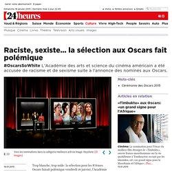 #OscarsSoWhite: Raciste, sexiste... la sélection aux Oscars fait polémique - Culture