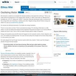 Oscillating Matter - Ethics Wiki