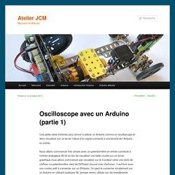 Oscilloscope avec un Arduino (partie 1) - Atelier JCMAtelier JCM
