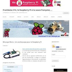 Bitscope Micro : Un oscilloscope pour le Raspberry Pi