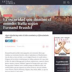 La oscuridad que iluminó el mundo: Italia según Fernand Braudel