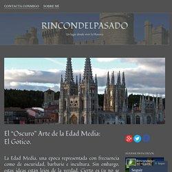 """El """"Oscuro"""" Arte de la Edad Media: El Gótico. – rincondelpasado"""