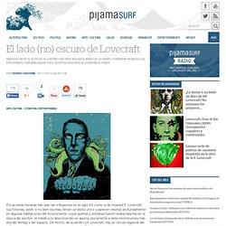 El lado (no) oscuro de Lovecraft