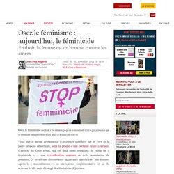 Osez le féminisme : aujourd'hui, le féminicide