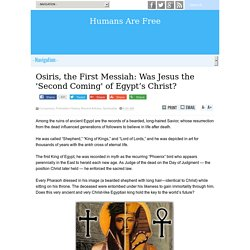 Osiris, the First Messiah: Was Jesus the 'Second Coming' of Egypt's Christ?
