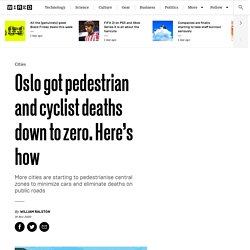 Oslo got pedestrian and cyclist deaths down to zero. Here's how
