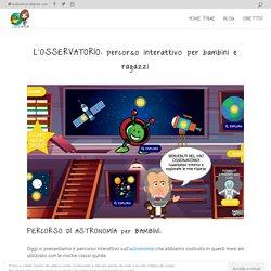 L'OSSERVATORIO: percorso interattivo per bambini e ragazzi - PLAYandLEARN