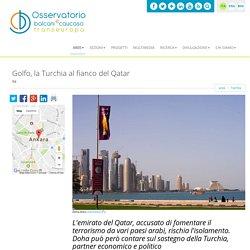 Golfo, la Turchia al fianco del Qatar / Turchia / aree / Home - Osservatorio Balcani e Caucaso - Transeuropa