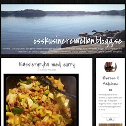 osskusineremellan.blogg.se - Kasslergryta med curry