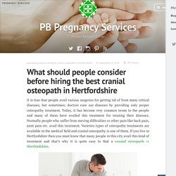What should people consider before hiring the best cranial osteopath in Hertfordshire – PB Pregnancy Services