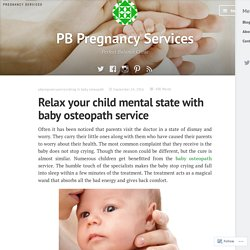Relax your child mental state with baby osteopath service – PB Pregnancy Services