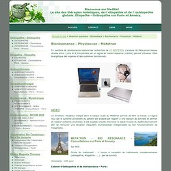 Cabinet d'Ostéopathie et de biorésonance à Paris et Annecy. Médecine quantique.