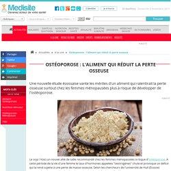 Ostéoporose : l'aliment qui réduit la perte osseuse