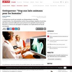 """Ostéoporose: """"Stop aux laits animaux pour les humains"""" - Santé"""