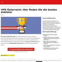 VPN Österreich: Wir helfen Ihnen dabei