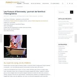 Les Fureurs d'Ostrowsky : portrait de famille à l'hémoglobine - le blog de nos coups de cœur théâtre