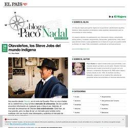 Otavaleños, los Steve Jobs del mundo indígena >> Paco Nadal >> El Viajero