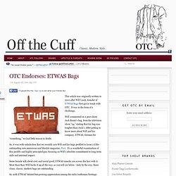 OTC Endorses: ETWAS Bags