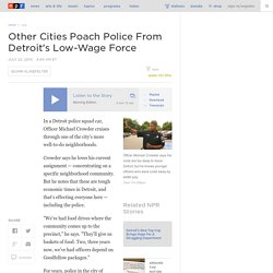 Other Cities Poach Police From Detroit's Low-Wage Force
