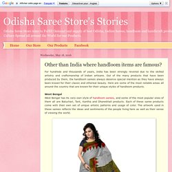 Odisha Saree Store's Stories: Other than India where handloom items are famous?