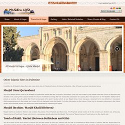 In addition to Al Masjid Al ‪Aqsa‬, there are many other Islamic sites in Palestine that are of interest to Muslims.