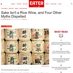 Sake Isn't a Rice Wine, and Four Other Myths Dispelled