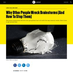 Why Other People Wreck Brainstorms (And How To Stop Them)
