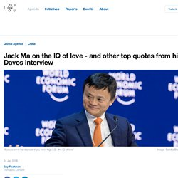 Jack Ma on the IQ of love - and other top quotes from his Davos interview