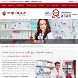 Other Services You Can Enjoy from a Pharmacy
