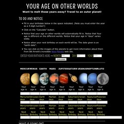 Your Age on Other Worlds | Exploratorium - StumbleUpon