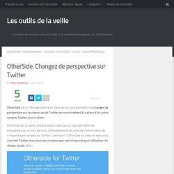 OtherSide. Changez de perspective sur Twitter – Les outils de la veille