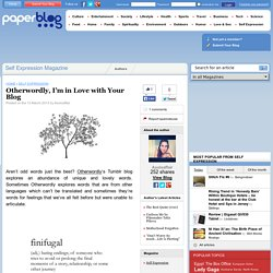 Otherwordly, I'm in Love with Your Blog - Paperblog