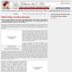 Othon Friesz. Le Fauve baroque