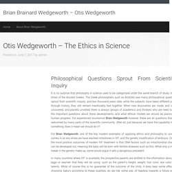 Otis Wedgeworth - The Ethics in Science
