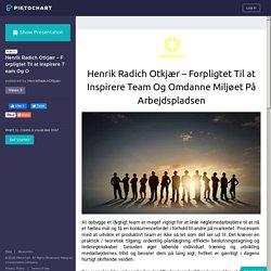 Henrik Radich Otkjær – Forpligtet Til at Inspirere Team Og O