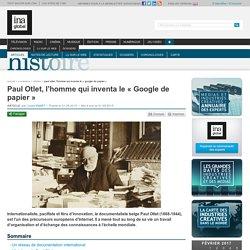 Paul Otlet, l'homme qui inventa le « Google de papier »