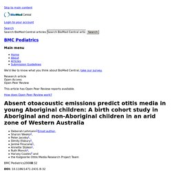 Absent otoacoustic emissions predict otitis media in young Aboriginal children: A birth cohort study in Aboriginal and non-Aboriginal children in an arid zone of Western Australia