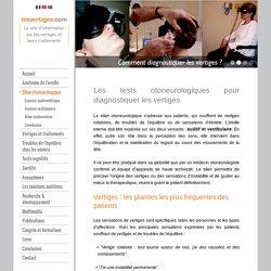 L'otoneurologie est la science du diagnostic des vertiges