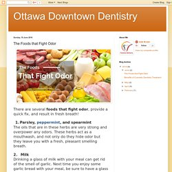 Ottawa Downtown Dentistry: The Foods that Fight Odor