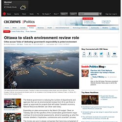 Ottawa to slash environment review role - Politics