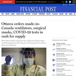 Ottawa orders made-in-Canada ventilators, surgical masks, COVID-19 tests in r...