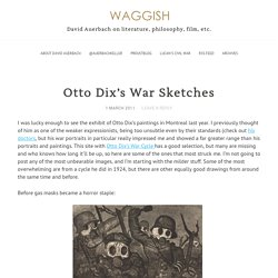 Otto Dix's War Sketches - Waggish