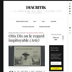 Otto Dix ou le regard impitoyable (Arte) – DIACRITIK