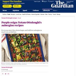 Purple reign: Yotam Ottolenghi's aubergine recipes
