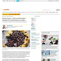 Sticky fingers: Yotam Ottolenghi's blackberry and blueberry recipes