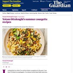 Yotam Ottolenghi's summer courgette recipes