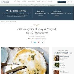 Yotam Ottolenghi's Honey & Yogurt Set Cheesecake Recipe