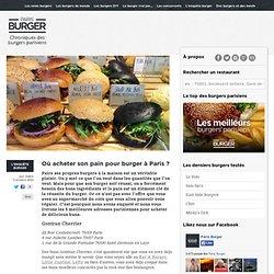 Où acheter son pain pour burger à Paris ?
