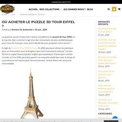 Où acheter le puzzle 3d Tour Eiffel ?