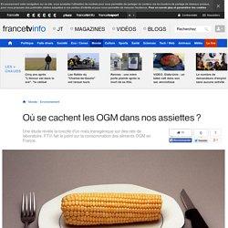 Où se cachent les OGM dans nos assiettes ?